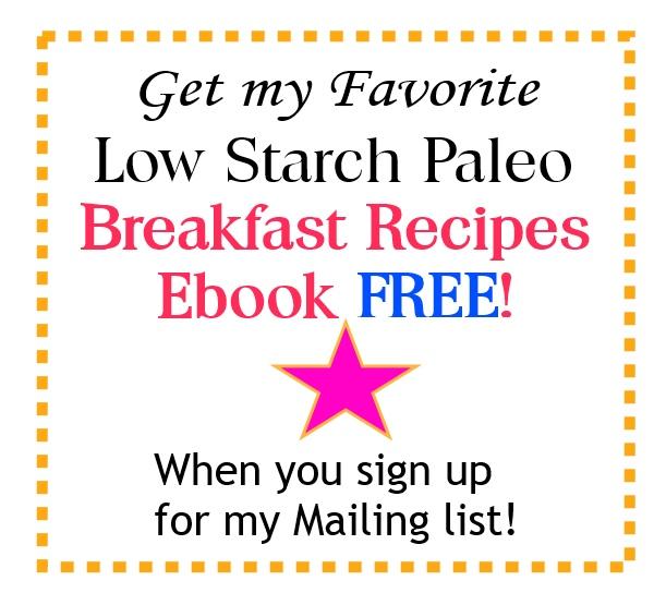 Free Low Starch Paleo Breakfst Recipe Ebook ♥